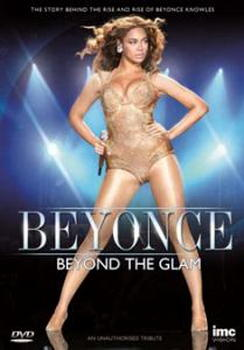 Beyonce - Beyond The Glam - The Story Of Beyonce Knowles (DVD)