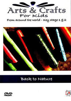 Arts And Crafts For Kids - Key Stage 1&2 - Back To Nature (DVD)
