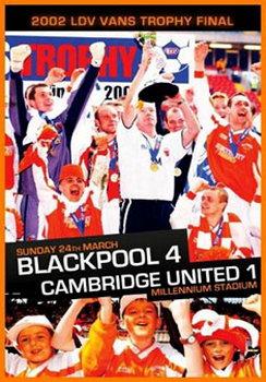2002 Ldv Vans Trophy Final-Blackpool 4 Cambridge Utd 1 (DVD)