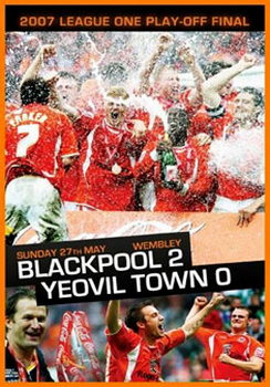 2007 League 1 Playoff Final Blackpool 2 Yeovil Town 0 (DVD)