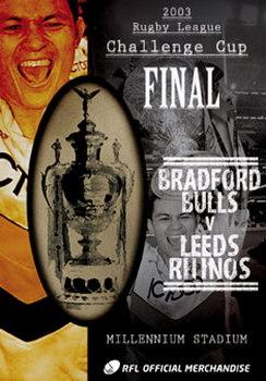 2003 Challenge Cup Final - Bradford Bulls 22 Leeds Rhinos 20 (DVD)