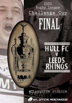 2005 Challenge Cup Final - Hull Fc 25 Leeds Rhinos 24 (DVD)