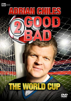 Adrian Chiles 2 Good  2 Bad - The World Cup (DVD)