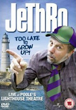 Jethro - Too Late To Grow Up (DVD)