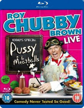 Roy Chubby Brown - Pussy And Meatballs  (BLU-RAY)