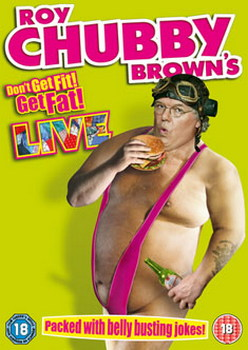Roy Chubby Brown Live - Don't Get Fit  Get Fat!