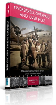 Oversexed  Overpaid And Over Here - The American Airmen In Britain (DVD)