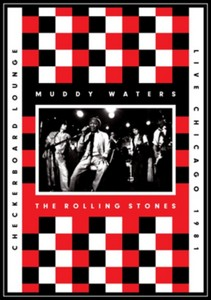 Muddy Waters And The Rolling Stones - Live At The Checkerboard Lounge  Chicago 1981 (DVD)