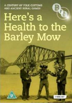 Here'S A Health To The Barley Mow - A Century Of Folk Customs And Ancient Rural Games (DVD)