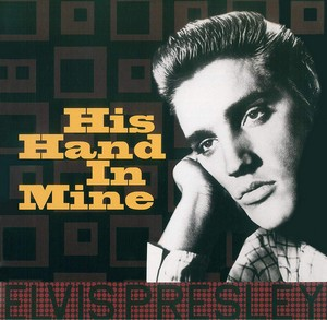 Elvis Presley - His Hand In Mine (The Gospel Album) (Vinyl)