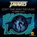 Tavares - Don't Take Away the Music (Music CD)