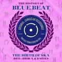 Various Artists - The History Of Blue Beat: The Birth Of Ska (BB76 - BB100 A & B Sides) (Music CD)
