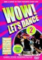 Wow! Let`S Dance Vol 2 (2006 Edition) (DVD)