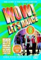 Wow! Let`S Dance Vol 6 (2006 Edition) (DVD)