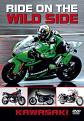 Kawasaki - Ride On The Wild Side (DVD)