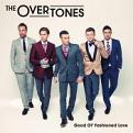 The Overtones - Good Ol' Fashioned Love (Music CD)