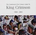King Crimson - Condensed 21st Century Guide To King Crimson  The (1969-2003) (Music CD)