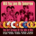 Various Artists - Will You Love Me Tomorrow: the (Music CD)