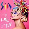 Sia - We Are Born (Music CD)