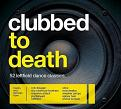 Various Artists - Clubbed To Death (Music CD)