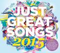Various Artists - Just Great Songs 2015 (Music CD)