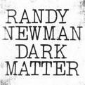 Randy Newman - Dark Matter (Music CD)