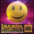 Various Artists - Back to the Old Skool: Happy Hardcore - Ministry of Sound