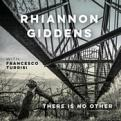Rhiannon Giddens - there is no Other (with Francesco Turrisi) (Music CD)
