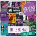 DUNCAN REID AND THE BIG HEADS - LITTLE BIG HEAD (Music CD)