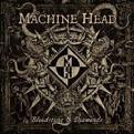 Machine Head - Bloodstone And Diamonds (VINYL)