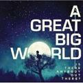 A Great Big World - Is There Anybody Out There? (Music CD)