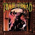 ...And You Will Know Us by the Trail of Dead - ...And You Will Know Us by the Trail of Dead (Music CD)