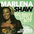 Marlena Shaw - GO AWAY LITTLE BOY: THE COLUMBIA ANTHOLOGY (Music CD)