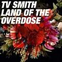 TV Smith - Land of the Overdose (Music CD)