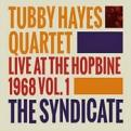 Tubby Hayes Quartet - The Syndicate: Live At The Hopbine 1968 (Music CD)