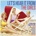 Various Artists - Let's Hear It From The Girls [Double CD] (Music CD)