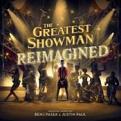The Greatest Showman - The Greatest Showman: Reimagined (Music CD)