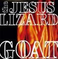 Jesus Lizard - Goat (Deluxe) (vinyl)