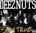 Deez Nuts - Stay True (vinyl)