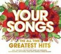 Various Artists - Your Songs ¿ The All Time Greatest Hits (Music CD)