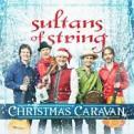 Sultans of String - Christmas Caravan (Music CD)