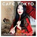 Various Artists - Cafe Tokyo (Music CD)