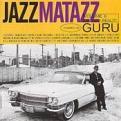 Guru (Rap) - Jazzmatazz Vol.2 (The New Reality)