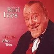 Burl Ives - Little Bitty Tear  A - The Best Of