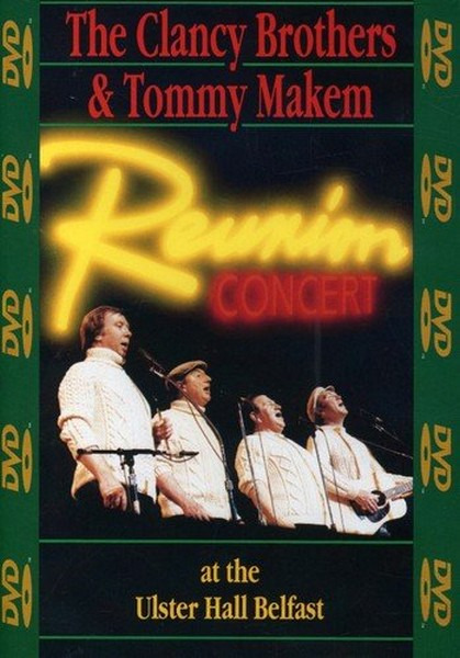 The Clancy Brothers & Tommy Makem: Reunion Concert At The Ulster Hall Belfast (Music DVD)