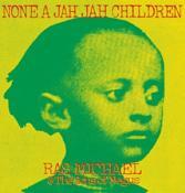 Ras Michael & The Sons Of Negus - None A Jah Jah Children (Music CD)