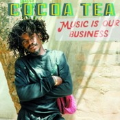 Cocoa Tea - Music Is Our Business (Music CD)