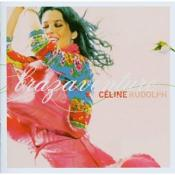 Celine Rudolph - Brazaventure