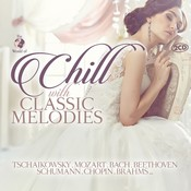 Chill with Classic Melodies (Music CD)