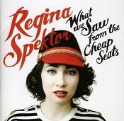 Regina Spektor - What We Saw from the Cheap Seats (Music CD)